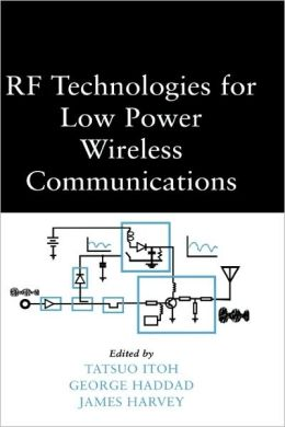 RF Technologies for Low-Power Wireless Communications