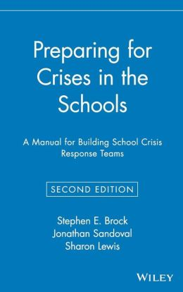 Preparing for Crises in the Schools: A Manual for Building School Crisis Response Teams