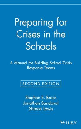 Preparing for Crises in the Schools: A Manual for Building School Crisis Response Teams