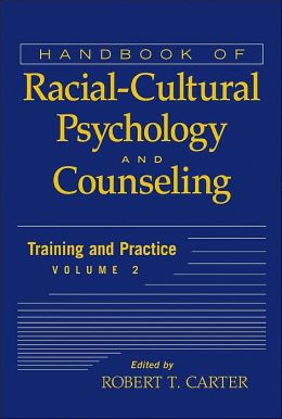 Handbook of Racial-Cultural Psychology and Counseling: Training and Practice, Volume 2