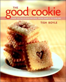 Good Cookie: Over 250 Delicious Recipes from Simple to Sublime