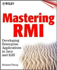 Mastering RMI:Developing Enterprise Applications in Java and EJB