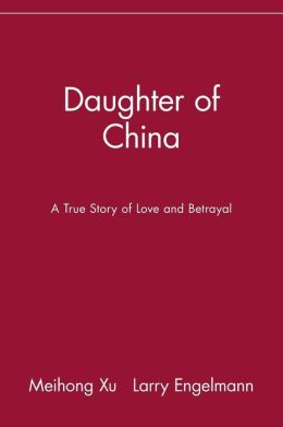 Daughter of China: A True Story of Love and Betrayal