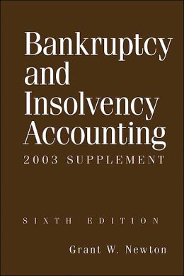 Bankruptcy and Insolvency Accounting Sixth Edition 2003 Supplement