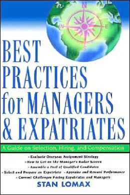 Best Practices for Managers and Expatriates: A Guide on Selection, Hiring, and Compensation