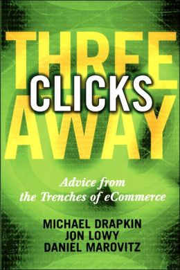 Three Clicks Away: Advice from the Trenches of eCommerce