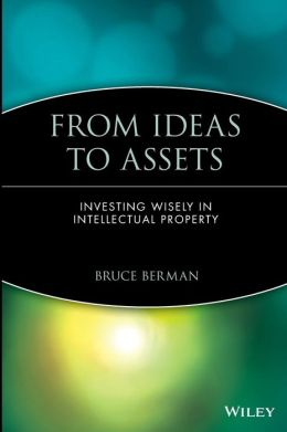 From Ideas to Assets: Investing Wisely in Intellectual Property