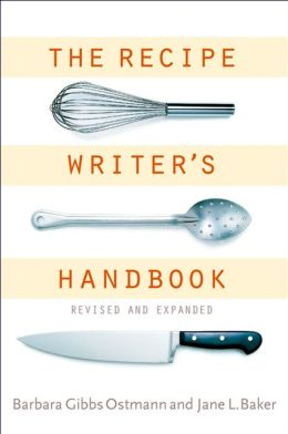 The Recipe Writer's Handbook, Revised and Expanded