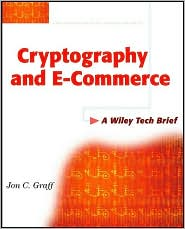Cryptography and E-Commerce: A Wiley Tech Brief