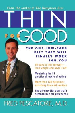 Thin for Good: The One Low-Carb Diet That Will Finally Work for You