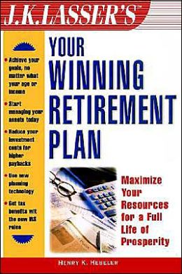 J.K. Lasser's Your Winning Retirement Plan