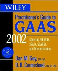 Wiley Practitioner's Guide to GAAS 2002: Covering All Sass,Ssaes,Ssarss and Interpretations