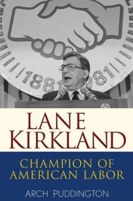 Lane Kirkland: Champion of American Labor