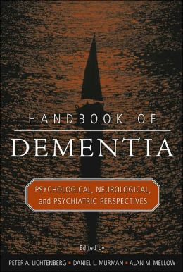 Handbook of Dementia: Psychological, Neurological, and Psyciatric Perspectives