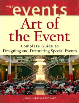 Art of the Event: Complete Guide to Designing and Decorating Special Events