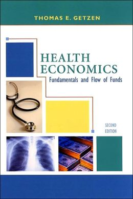 Health Economics: Fundamentals and Flow of Funds