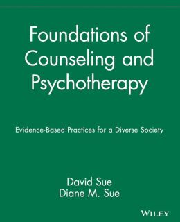 Foundations of Counseling and Psychotherapy : Evidence-Based Practices for a Diverse Society