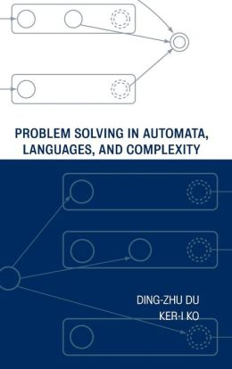 Problem Solving in Automata, Languages, and Complexity