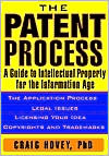 Patent Process: A Guide to Intellectual Property for the Information Age