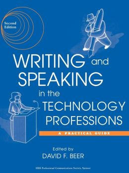 Writing and Speaking in the Technology Professions: A Practical Guide