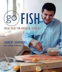Go Fish: Fresh Ideas for American Seafood