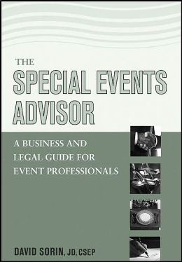 The Special Events Advisor: A Business and Legal Guide for Event Professionals