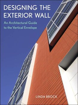 Designing the Exterior Wall: An Architectural Guide to the Vertical Envelope