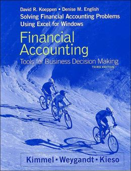 Financial Accounting, Solving Financial Accounting Problems Using Excel Workbook: Tools for Business Decision Making