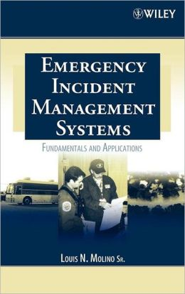 Emergency Incident Management Systems: Fundamentals and Applications