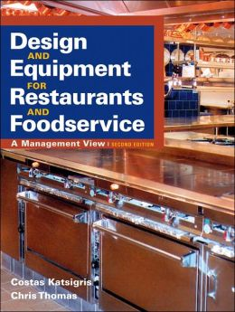 Design and Equipment for Restaurants and Foodservice: A Management View, Second Edition