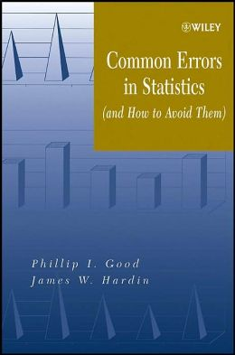 Common Errors in Statistics: (and How to Avoid Them)