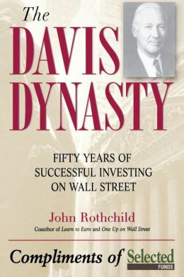 Davis Dynasty: Fifty Years of Successful Investing on Wall Street
