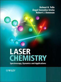 Laser Chemistry: Spectroscopy, Dynamics & Applications