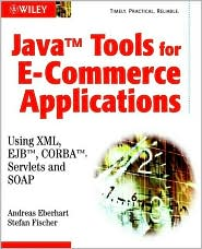 Java Tools: Using XML, EJB, CORBA, Servlets and SOAP