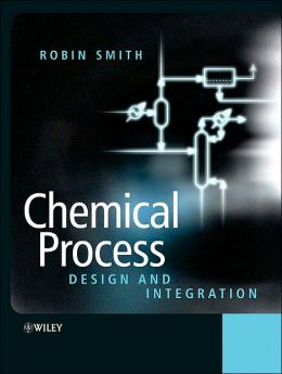 Chemical Process Design: For the Efficient Use of Resources and Reduced Environmental Impact