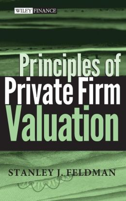Principles of Private Firm Valuation (Wiley Finance Series)