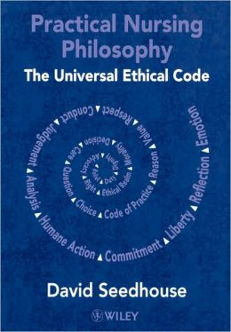 Practical Nursing Philosophy: The Universal Ethical Code