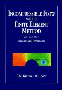 Incompressible Flow and the Finite Element Method, Advection-Diffusion and Isothermal Laminar Flow