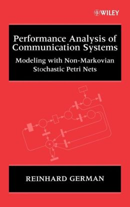 Performance Analysis of Communication Systems: Modeling with Non-Markovian Stochastic Petri Nets
