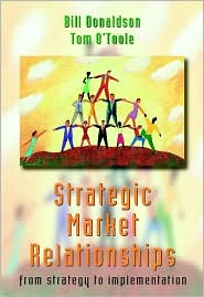 Strategic Market Relationships: From Strategy to Implementation