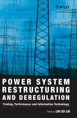Power System Restructuring and Deregulation: Trading, Performance and Information Technology