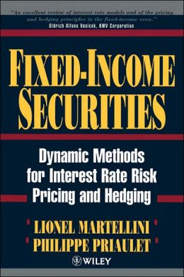 Fixed-Income Securities: Dynamic Methods for Interest Rate Risk Pricing and Hedging