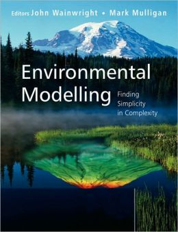 Environmental Modelling: Finding Simplicity in Complexity