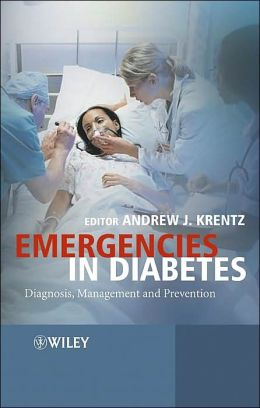 Emergencies in Diabetes: Diagnosis Management and Prevention