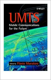 UMTS: Mobile Communications for the Future