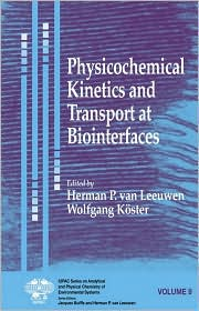 IUPAC Series on Analytical and Physical Chemistry of Environmental Systems: Kinetics and Transport at Biointerfaces
