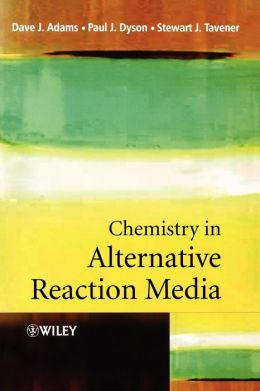 Chemistry In Alternative Reaction Media