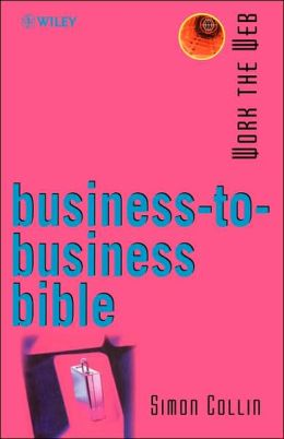 Work the Web, Business-to-Business Bible