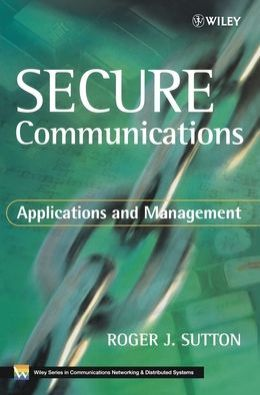 Secure Communication: Applications and Management