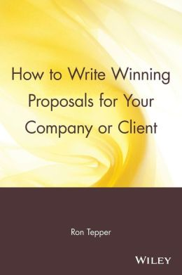 How to Write Winning Proposals for Your Company or Client